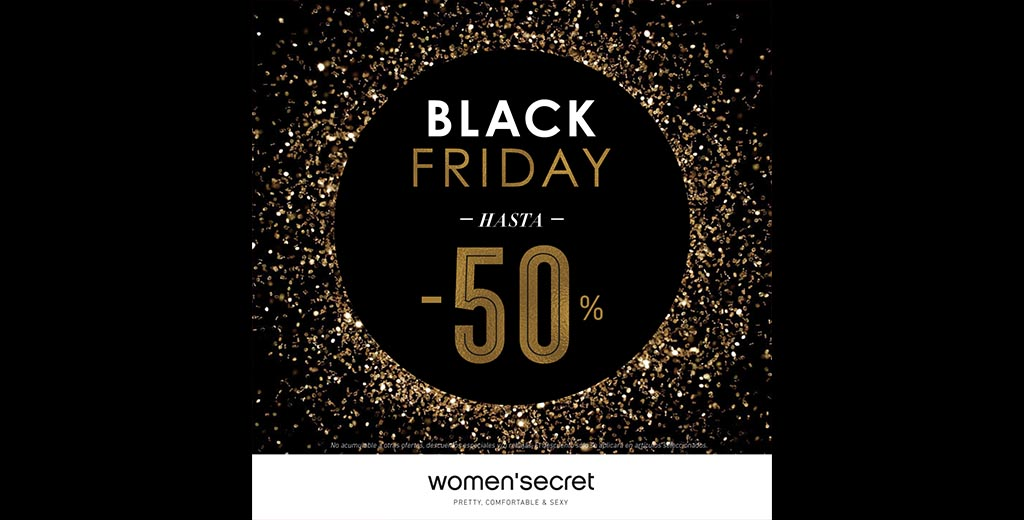 BLACK FRIDAY-WOMENSECRET