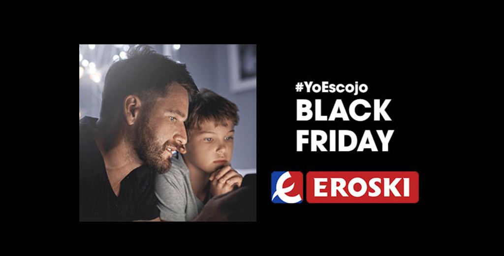 BLACK FRIDAY-EROSKI